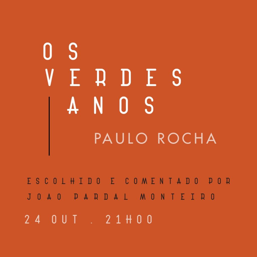 imagem de apresentação do filme Os Verdes Anos com o nome do comentador o Arquitecto João Pardal Monteiro